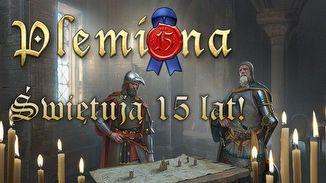 Plemiona - darmowa gra - Raj dla fanów średniowiecznych strategii! Plemiona świętują 15 lat na rynku!